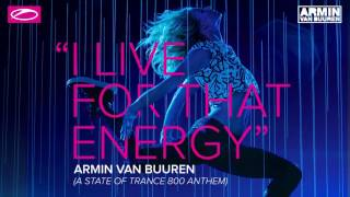 Armin van Buuren - I Live For That Energy (ASOT 800 Anthem) [Extended Mix]