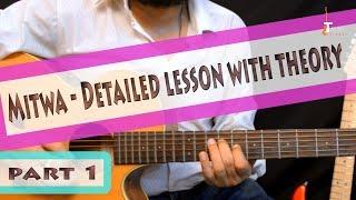 Mitwa (Kabhi Alvida Na Kehna) Guitar Lesson With Detailed Theory Part I