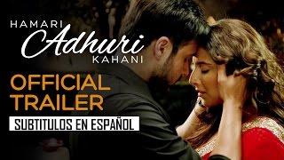 Hamari Adhuri Kahani - Trailer [Sub Español] Vidya Balan, Emraan Hashmi, Rajkummar Rao