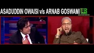 Asaduddin Owaisi vs Arnab Goswami Very Funny!!!