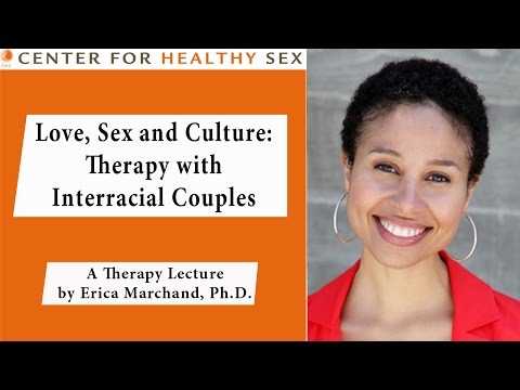 Interracial Love, Sex and Culture - Erica Marchand lecture at Center for Healthy Sex