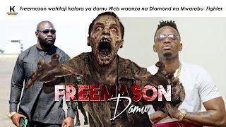 Freemason wahitaji kafara ya damu Wcb waanza na Diamond na Mwarabu  Fighter