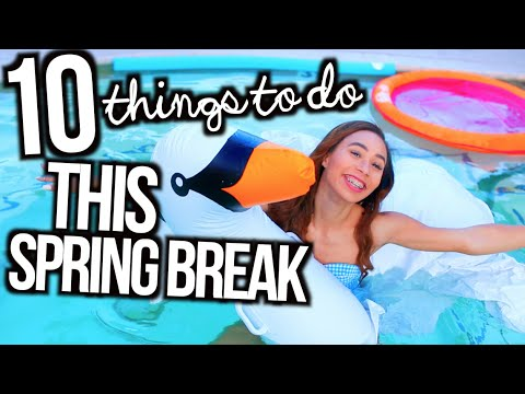 What To Do When You re Bored On Spring Break 10 Fun Ideas MyLifeAsEva