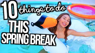 What To Do When You're Bored On Spring Break! | 10 Fun Ideas!