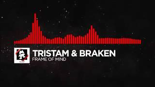 [DnB] Frame Of Mind - Tristam & Braken