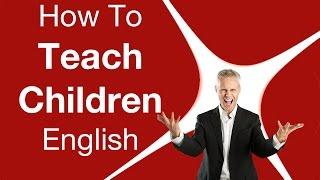 How To Teach Children English