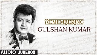 Remembering Gulshan Kumar - The Music Mogul Specials || T-Series