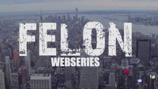 Felon Web Series Episode 1- Things Never Change