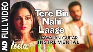 Tere Bin Nahi Laage (Male) (Hawaiian Guitar) Instrumental | Ek Paheli Leela | Sunny Leone,Jay