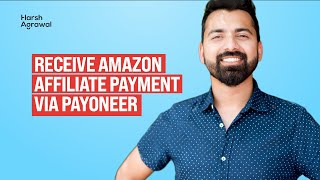 How To Receive Amazon Affiliate Payment via Payoneer