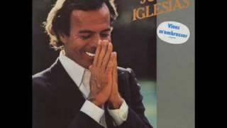 Julio Iglesias - Viens M'Embrasser