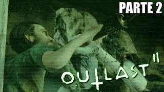 Outlast 2 - Parte 2 - QUANTO CAZ** È GROSSA QUESTA?!!