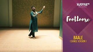 Baale(Dance Version) - Rupesh K C Arangam - Footloose - Kappa TV