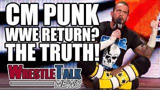 CM Punk WWE Return? The Truth... | WrestleTalk News July 2017