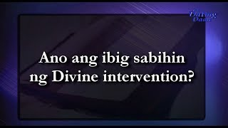 Ano ang ibig sabihin ng Divine intervention?