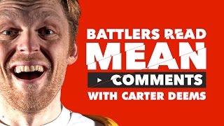 KOTD - Battlers Read Mean Comments - Carter Deems
