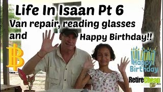 TImyT 031 Life and Costs in Isaan Thailand Pt 6 👓