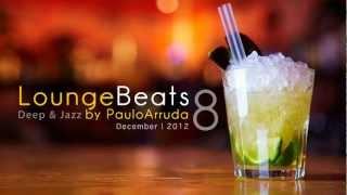 Lounge Beats 8 by Paulo Arruda   Deep & Jazz