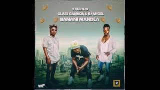 2 Hustler - Banani Mandla (feat. Glass Gamboa & DJ Angel)