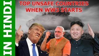 Top 5 Unsafe countries If World War 3 Starts - In Hindi