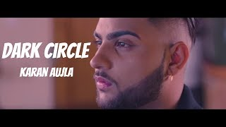 Dark Circle (Full Video) Karan Aujla | Deep Jandu | Latest Punjabi Songs 2017