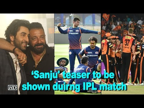 REVEALED: 'Sanju' biopic teaser to be shown duirng IPL match