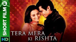 Tera Mera Ki Rishta | Punjabi Short Film ft. Jimmy Shergill & Kulraj Randhawa