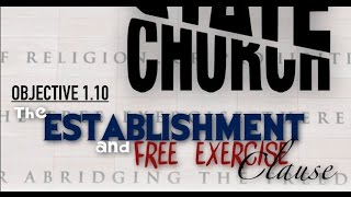 Objective 1.10 Establishment and Free Exercise Clause