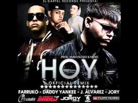 Hoy Remix Farruko Ft Daddy Yankee J alvarez & Jory. Con letra .