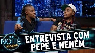 The Noite (16/07/15) - Entrevista com Pepê e Neném
