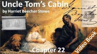 Chapter 22 - Uncle Tom's Cabin by Harriet Beecher Stowe - the Grass Withereth  |  The Flower Fadeth