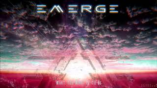 Emerge - What You Want It to Be