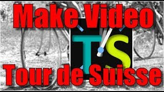 Tour de Suisse 2017 - Create Videos - Quick and Easy in a few minutes with comments