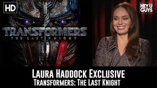 Laura Haddock talks Transformers: The Last Knight