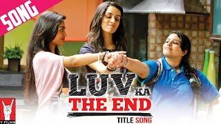 Luv Ka the End - Title Song   Shraddha Kapoor   Taaha Shah