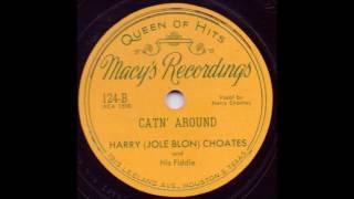 Catn' Around - Harry (Jole Blon) Choates