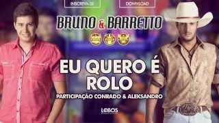 Bruno e Barretto - Eu quero é Rolo part.Conrado e Aleksandro - CD Farra, Pinga e Foguete