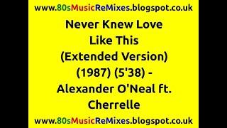 Never Knew Love Like This (Extended Version) - Alexander O'Neal ft. Cherrelle | 80s R&B Music Hits