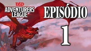 Adventurer's League | Episódio 1 - Parte 1 (RPG/D&D 5ª Edição)