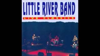 LITTLE RIVER BAND LIVE CLASSICS FULL ALBUM