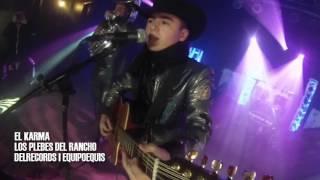 El Karma - Los Plebes Del Rancho  [En VIVO] Desde Chicago (2015)