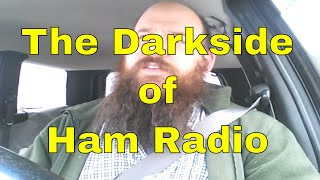 The darkside of ham radio