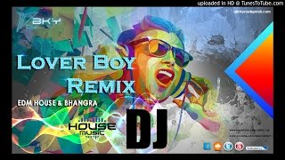 Lover Boy - Badshah & Shrey Singhal Remix By DJ BKy