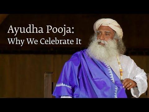 Ayudha Pooja: Why We Celebrate It – Sadhguru