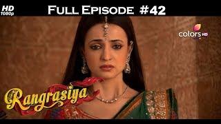 Rangrasiya - Full Episode 42 - With English Subtitles