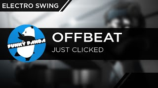 ElectroSWING || Offbeat - Just Clicked