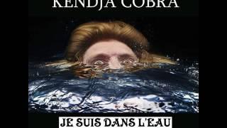 Kendja Cobra Je Suis Dans L'Eau (audio)