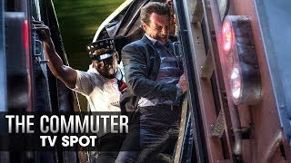 "The Commuter (2018 Movie) Official TV Spot ""Thrilling"" – Liam Neeson, Vera Farmiga, Patrick Wilson"