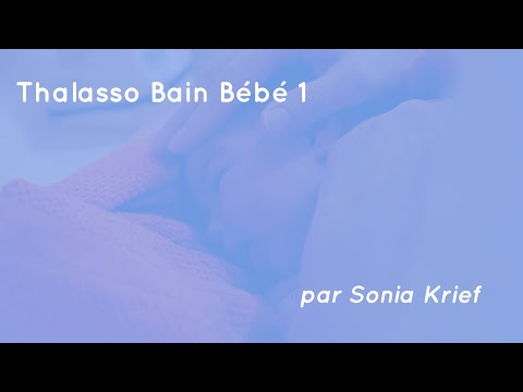 Thalasso Bain Bebe par Sonia Rochel