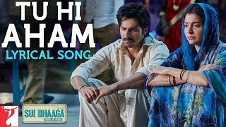 Lyrical: Tu Hi Aham | Sui Dhaaga - Made In India | Anushka | Varun | Anu Malik | Varun Grover